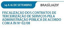 FISCALIZAÇÃO DOS CONTRATOS DE TERCEIRIZAÇÃO DE SERVIÇOS PELA ADMINISTRAÇÃO PÚBLICA DE ACORDO COM A IN Nº 02/08