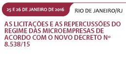 AS LICITAÇÕES E AS REPERCUSSÕES DO REGIME DAS MICROEMPRESAS DE ACORDO COM O NOVO DECRETO Nº 8.538/15